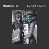 Lunar Vibing de Morgan M
