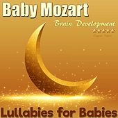Lullabies for Babies: Baby Mozart Brain Development by Eugene Lopin