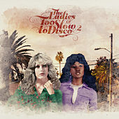 The Ladies of Too Slow to Disco Vol. 2 de Various Artists