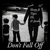Don't Fall Off (feat. Tiger, Eli & Jacob) de Sleepy