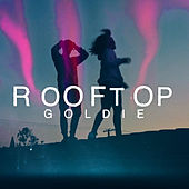 Rooftop by Goldie