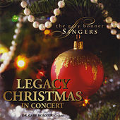 Legacy Christmas in Concert by The Gary Bonner Singers