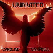 Uninvited by Caroline Campbell