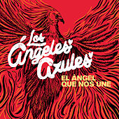 El Ángel Que Nos Une by Los Angeles Azules