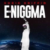 E-Niggma by Eddie Griffin