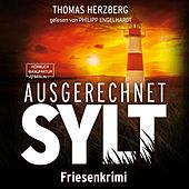 Ausgerechnet Sylt - Hannah Lambert ermittelt, Band 1 (ungekürzt) von Thomas Herzberg
