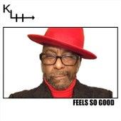 Feels so Good by Klh