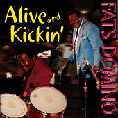 Alive and Kickin' by Fats Domino