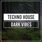Dark Vibes by Techno House