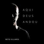 Aqui Deus Andou de Beto Villares