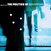 The Politics of Disappearance - EP by Various Artists