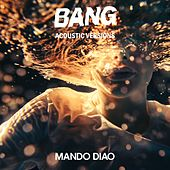 BANG (Acoustic Versions) de Mando Diao