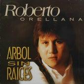 Arbol Sin Raíces de Roberto Orellana