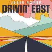 Drivin' East by Jesse Roper