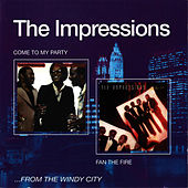Come To My Party + Fan The Fire by The Impressions
