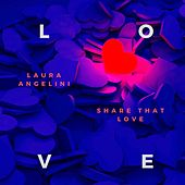 Share That Love by Laura Angelini