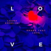 Share That Love von Laura Angelini