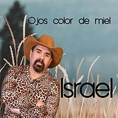 Ojos Color de Miel by Israel Houghton