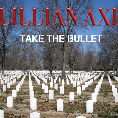 Take the Bullet - Single by Lillian Axe