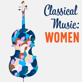 Classical Music: Women de Various Artists