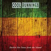 Cool Runnings: Smokin Hot Tunes from the Island by Various Artists