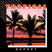 Tropical Sunset –  Lost in Total Relaxation! by Relaxation - Ambient