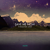 Save Me Now by TV Rock