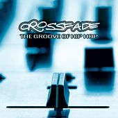 Crossfade: The Groove of Hip Hop de Various Artists