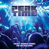 Peak Time: Energy-Charged Sounds for the Main Room de Various Artists
