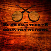 Bluegrass Tribute to Country Strong by Pickin' On
