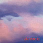 cLOUDDEAD (Deluxe Edition) by cLOUDDEAD