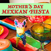 Mother's Day Mexican Fiesta de Various Artists