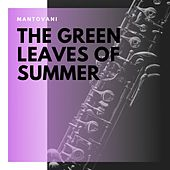 The Green Leaves of Summer de Mantovani & His Orchestra