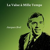 La valse à Mille temps de Jacques Brel