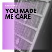 You Made Me Care von Mantovani & His Orchestra