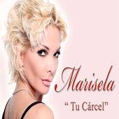 Tu Carcel by Marisela