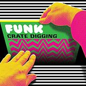 Funk Crate Digging de Various Artists