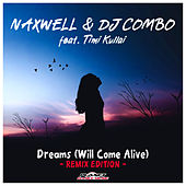Dreams (Will Come Alive) (Remix Edition) by Naxwell