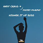 Higher It Up 2020 by Andy Craig