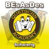Schwierig - Besasdes by Quetschn Academy