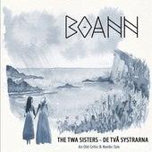 The Twa Sisters - De Två Systrarna (An Old Celtic & Nordic Tale) de Boann