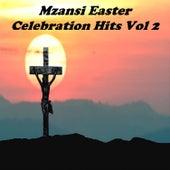 Mzansi Easter Celebration Hits Vol 2 von VARIOUS