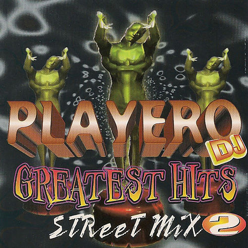 Playero Greatest Hits Street Mix 2 by Various Artists