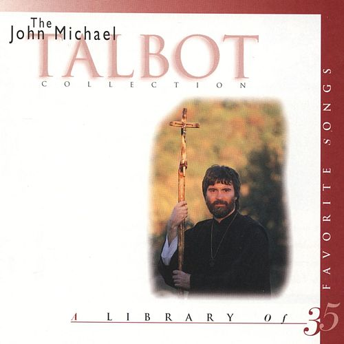 Collection by John Michael Talbot