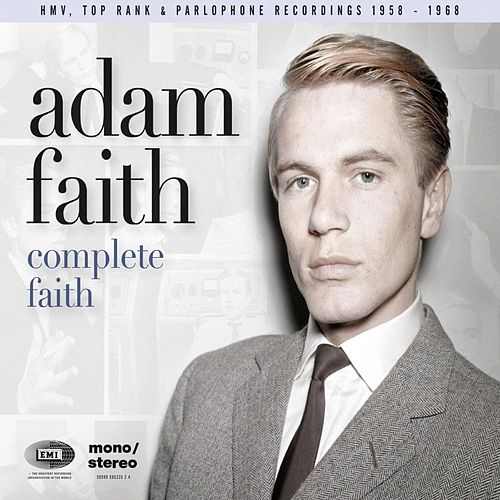 Complete Faith (His HMV, Top Rank & Parlophone Recordings 1958-1968) by Adam Faith
