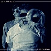 Affliction by Beyond Beta