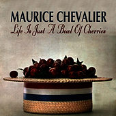Life Is Just A Bowl Of Cherries de Maurice Chevalier