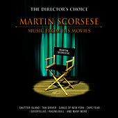 The Director's Choice: Martin Scorcese - Music from His Movies by The Academy Studio Orchestra