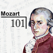 Mozart 101 by Wolfgang Amadeus Mozart