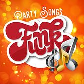 Party Songs - Funk de Various Artists